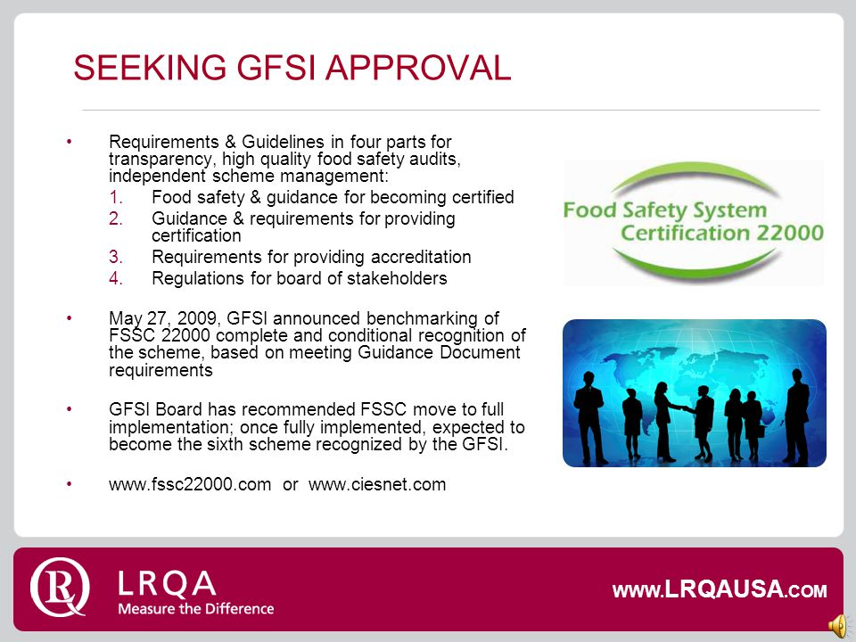 SEEKING GFSI APPROVAL Requirements & Guidelines in four parts for transparency, high quality food safety audits, independent scheme management: