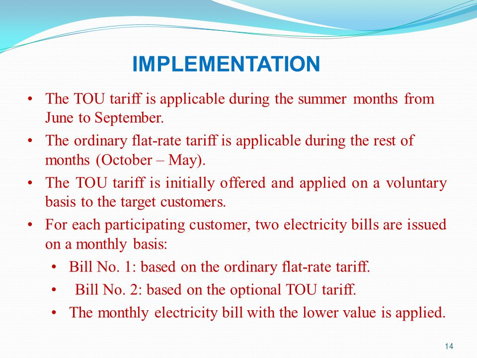 IMPLEMENTATION The TOU tariff is applicable during the summer months from June to September.