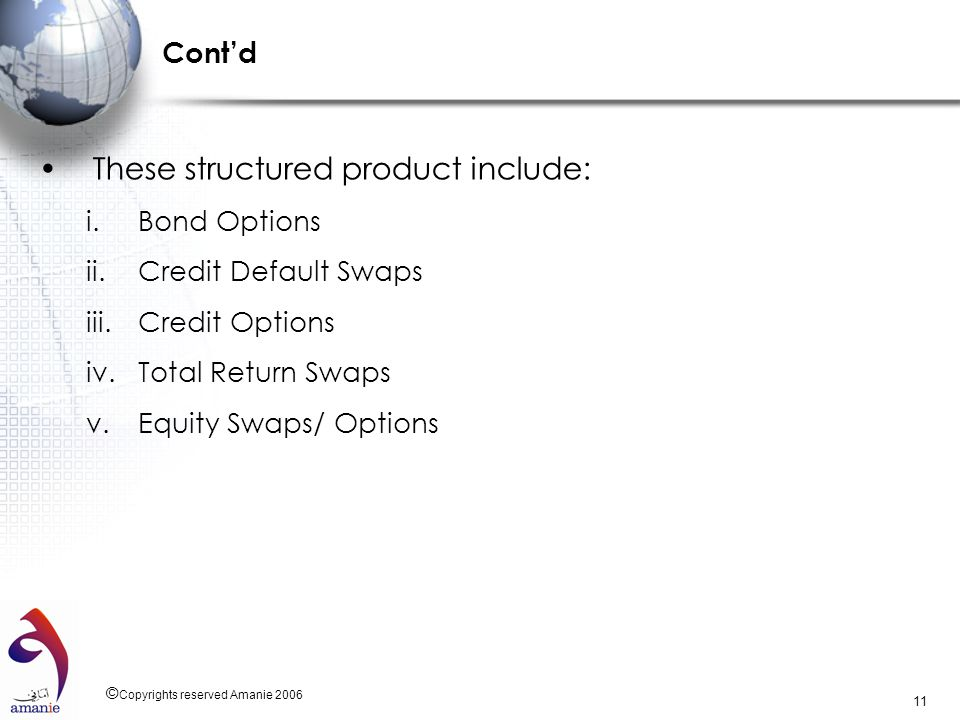 These structured product include: