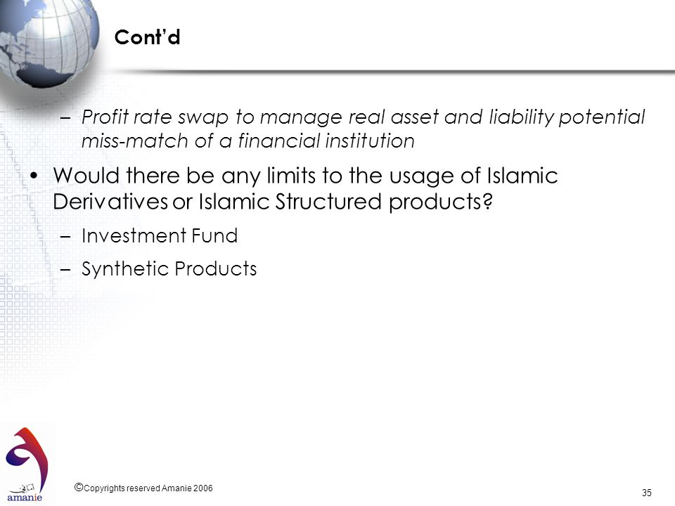 Cont'd Profit rate swap to manage real asset and liability potential miss-match of a financial institution.