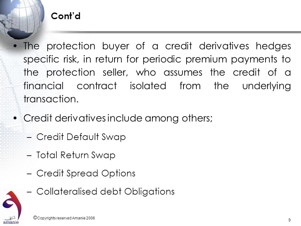 Credit derivatives include among others;