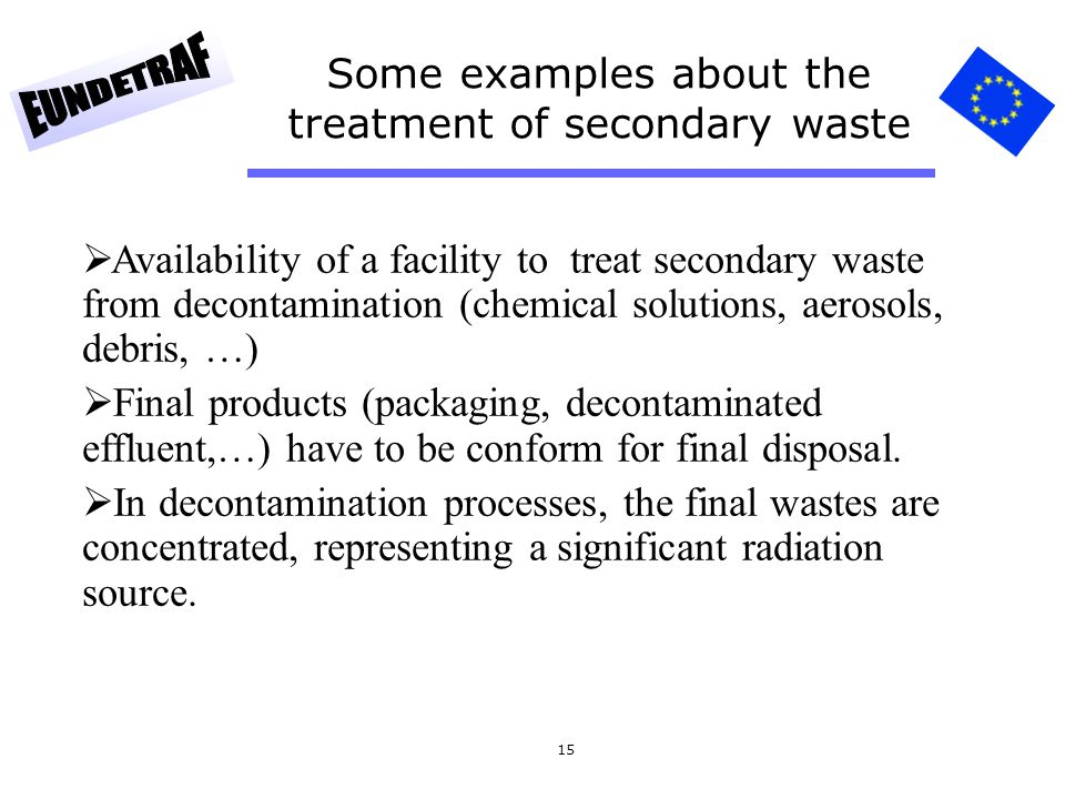 Some examples about the treatment of secondary waste
