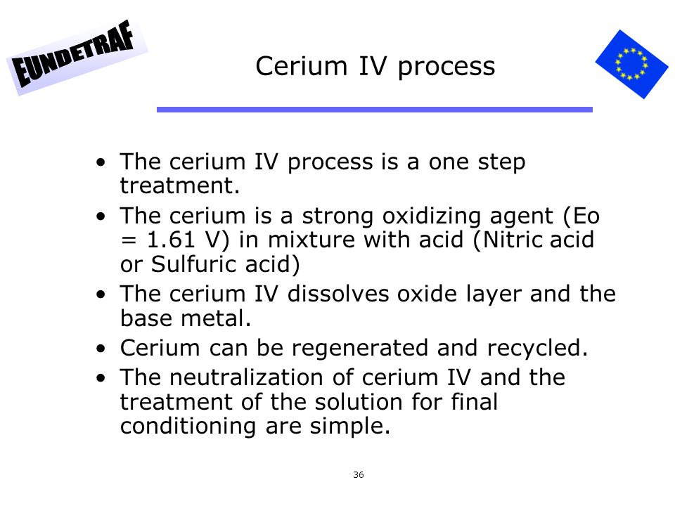Cerium IV process The cerium IV process is a one step treatment.