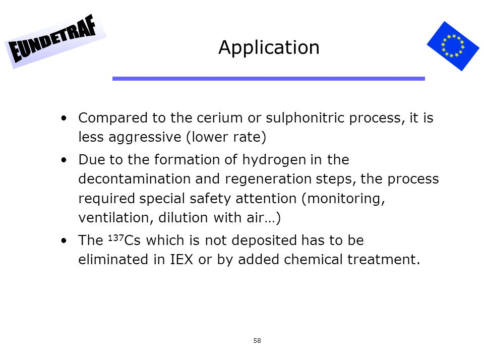 Application Compared to the cerium or sulphonitric process, it is less aggressive (lower rate)