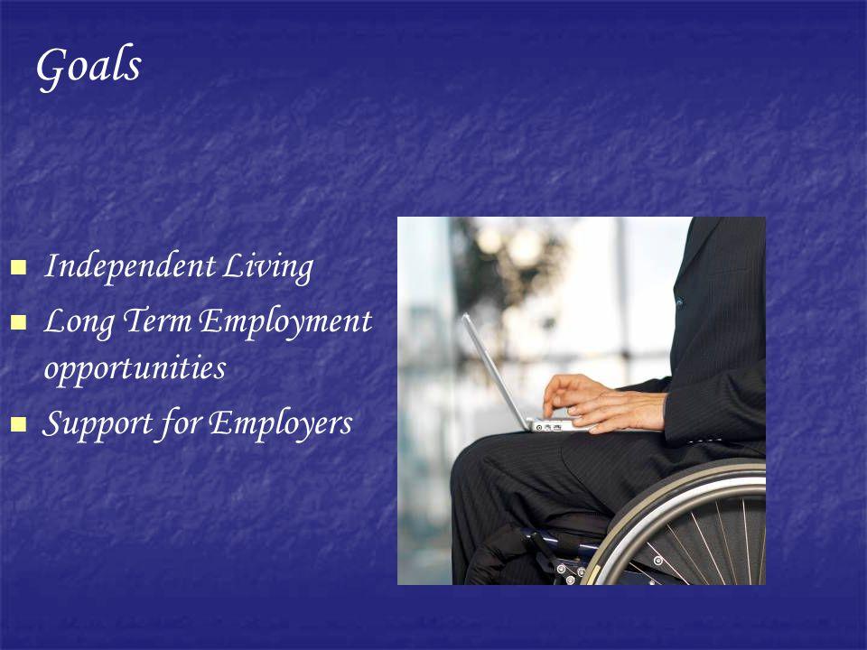 Goals Independent Living Long Term Employment opportunities