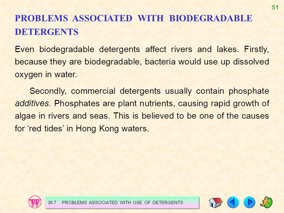 PROBLEMS ASSOCIATED WITH BIODEGRADABLE DETERGENTS
