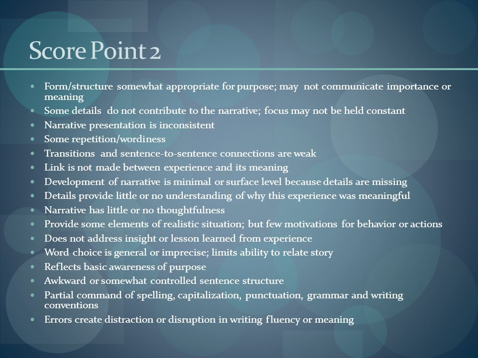 Score Point 2 Form/structure somewhat appropriate for purpose; may not communicate importance or meaning.