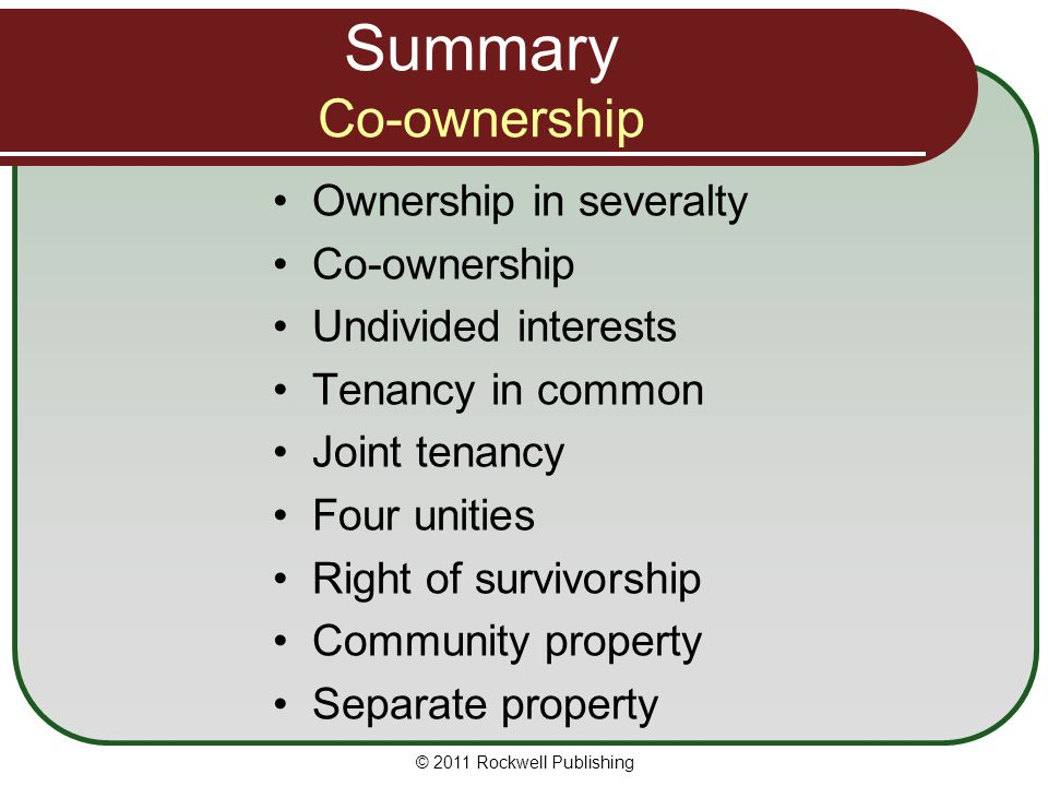 Summary Co-ownership Ownership in severalty Co-ownership