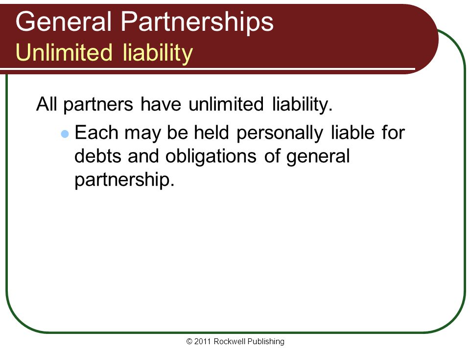 General Partnerships Unlimited liability