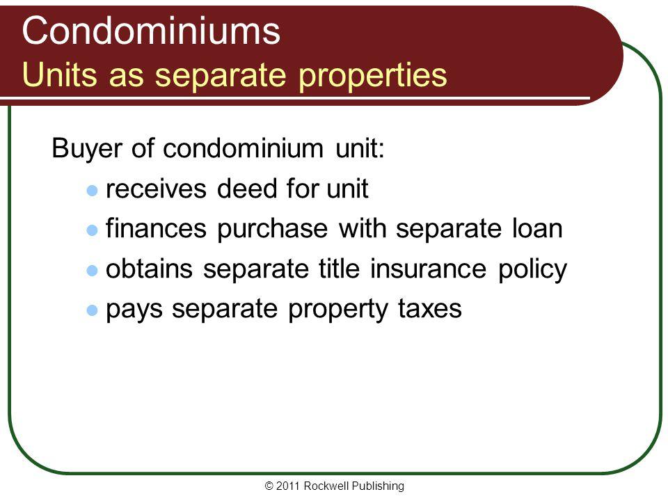 Condominiums Units as separate properties