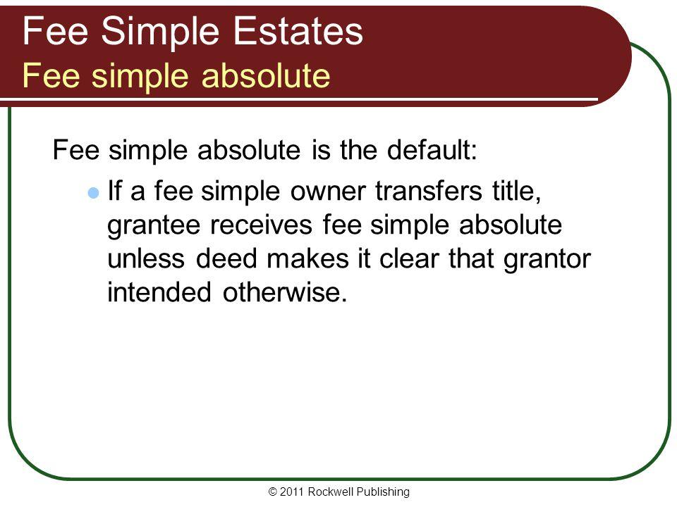 Fee Simple Estates Fee simple absolute