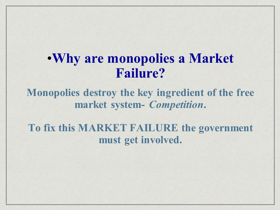 Why are monopolies a Market Failure