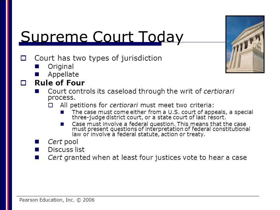 Supreme Court Today Court has two types of jurisdiction Rule of Four