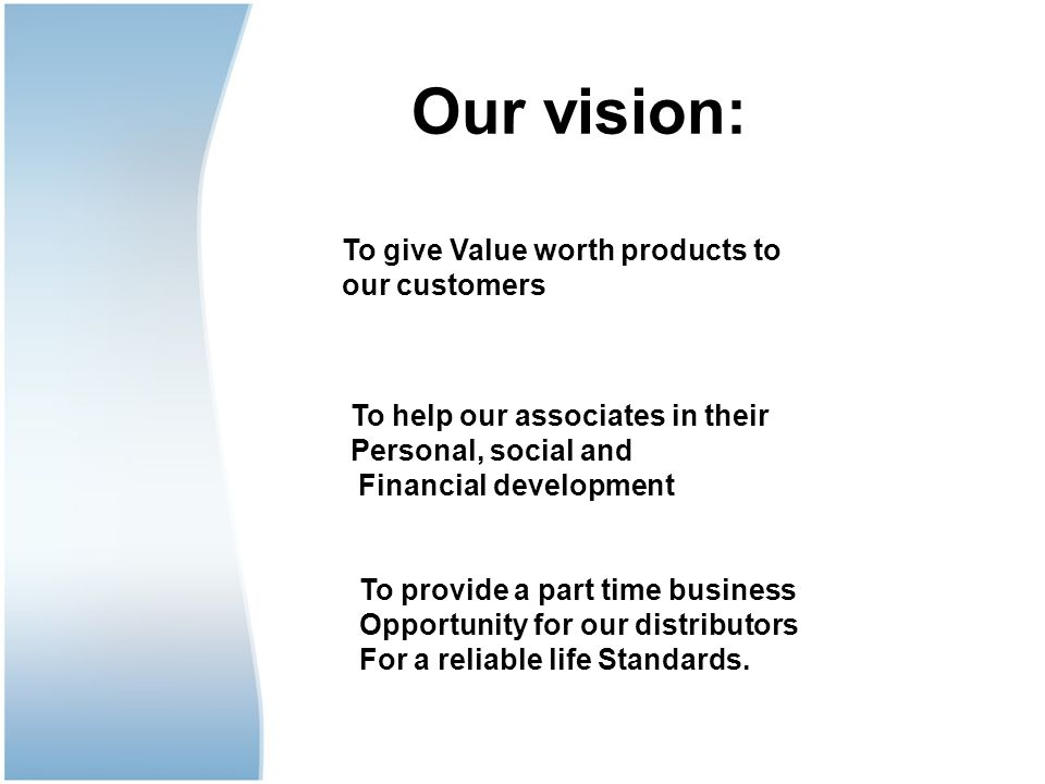 Our vision: To give Value worth products to our customers
