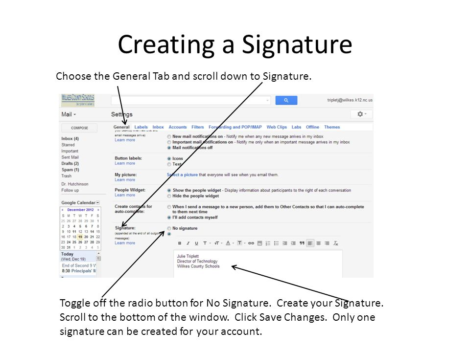 Creating a Signature Choose the General Tab and scroll down to Signature. Toggle off the radio button for No Signature. Create your Signature.