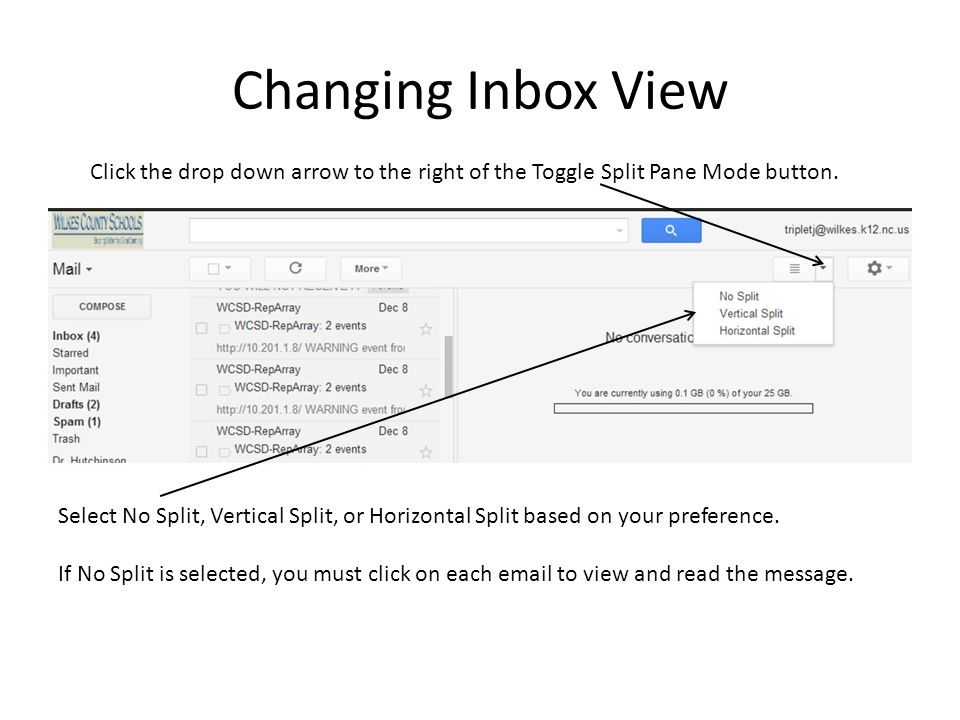 Changing Inbox View Click the drop down arrow to the right of the Toggle Split Pane Mode button.