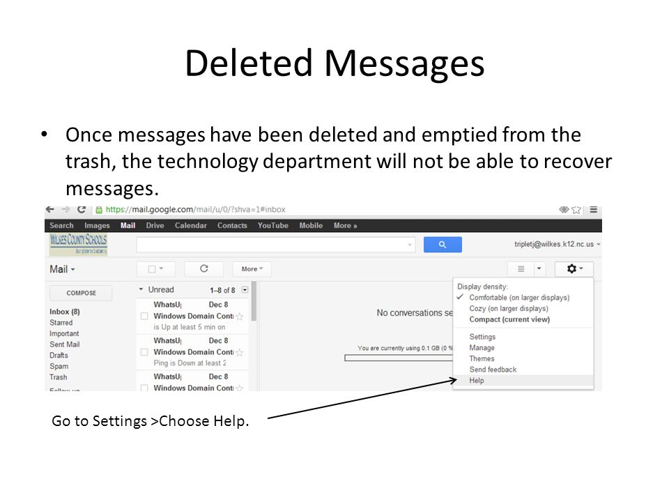 Deleted Messages Once messages have been deleted and emptied from the trash, the technology department will not be able to recover messages.