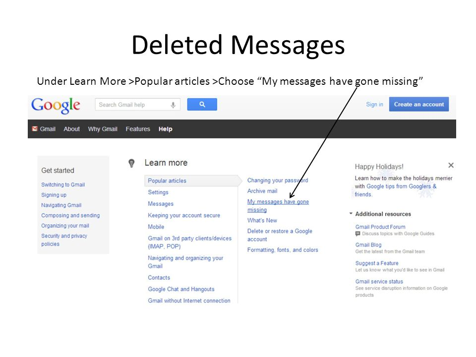 Deleted Messages Under Learn More >Popular articles >Choose My messages have gone missing