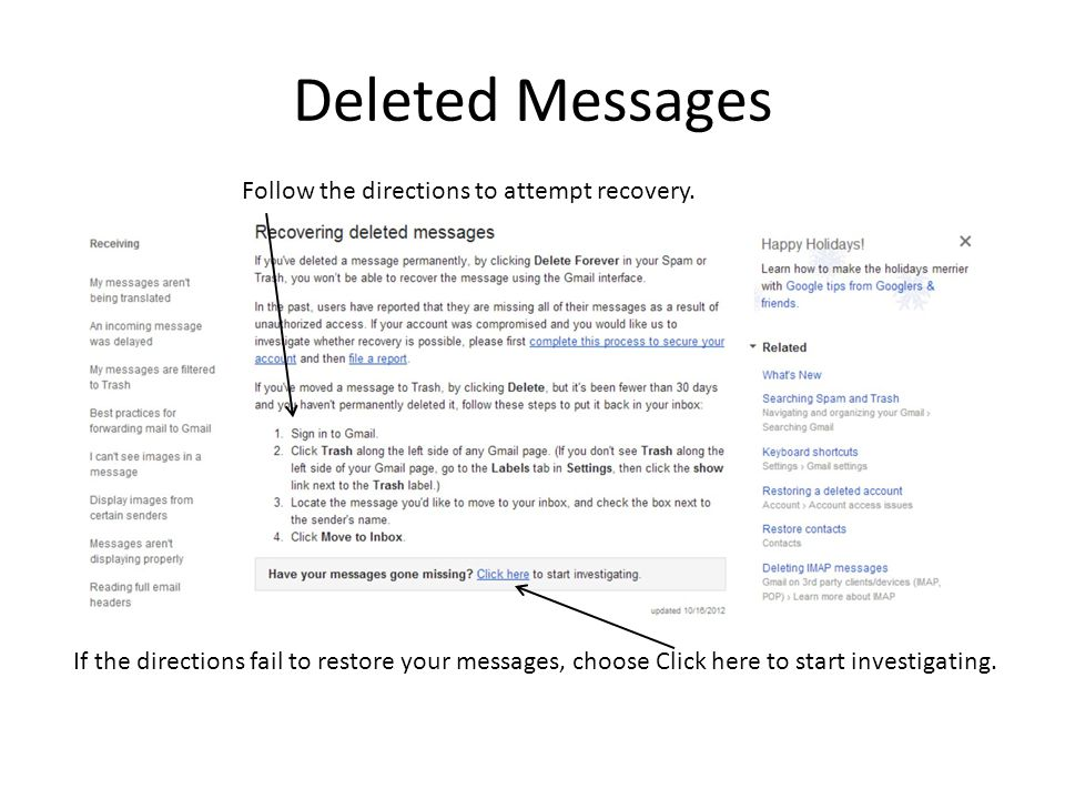 Deleted Messages Follow the directions to attempt recovery.