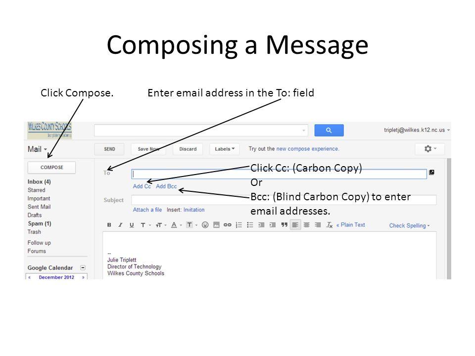 Composing a Message Click Compose.