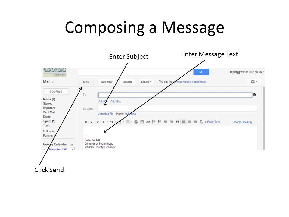 Composing a Message Enter Message Text Enter Subject Click Send