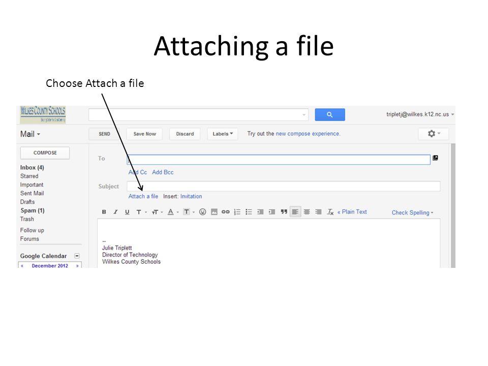 Attaching a file Choose Attach a file