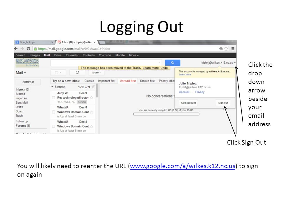 Logging Out Click the drop down arrow beside your email address