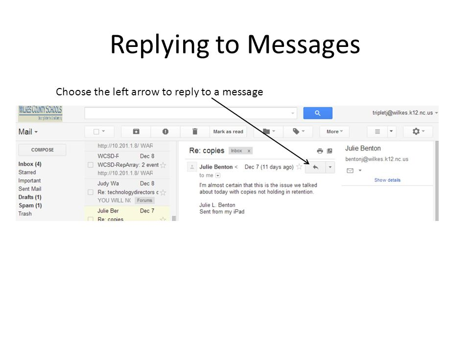 Replying to Messages Choose the left arrow to reply to a message
