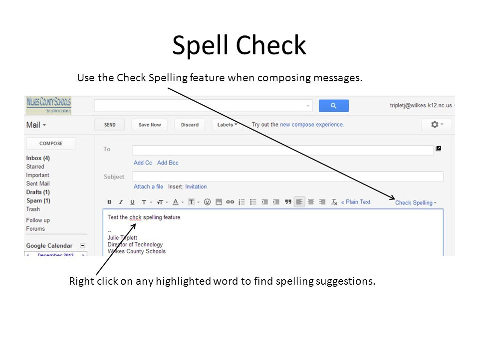 Spell Check Use the Check Spelling feature when composing messages.