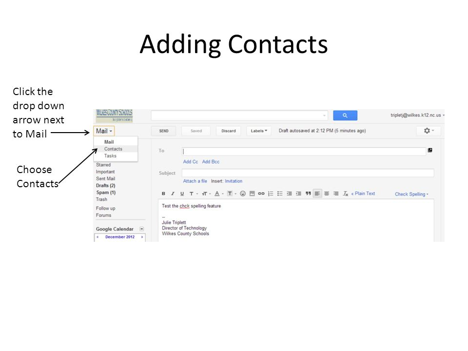 Adding Contacts Click the drop down arrow next to Mail Choose Contacts
