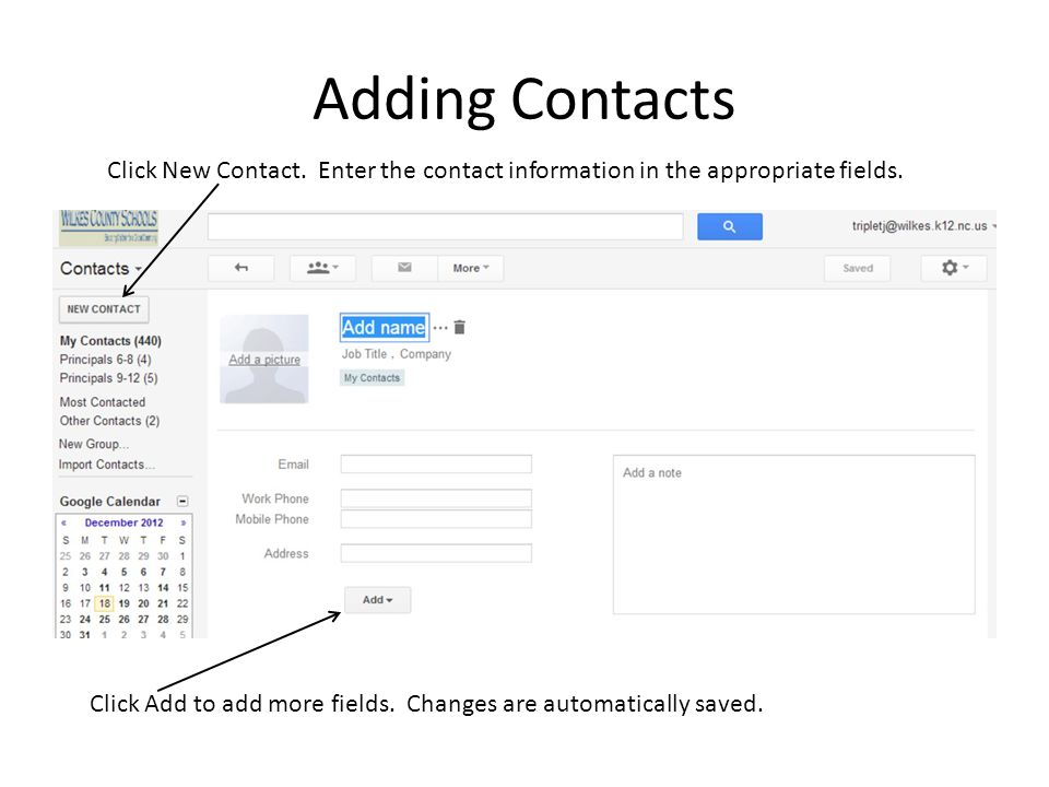Adding Contacts Click New Contact. Enter the contact information in the appropriate fields.