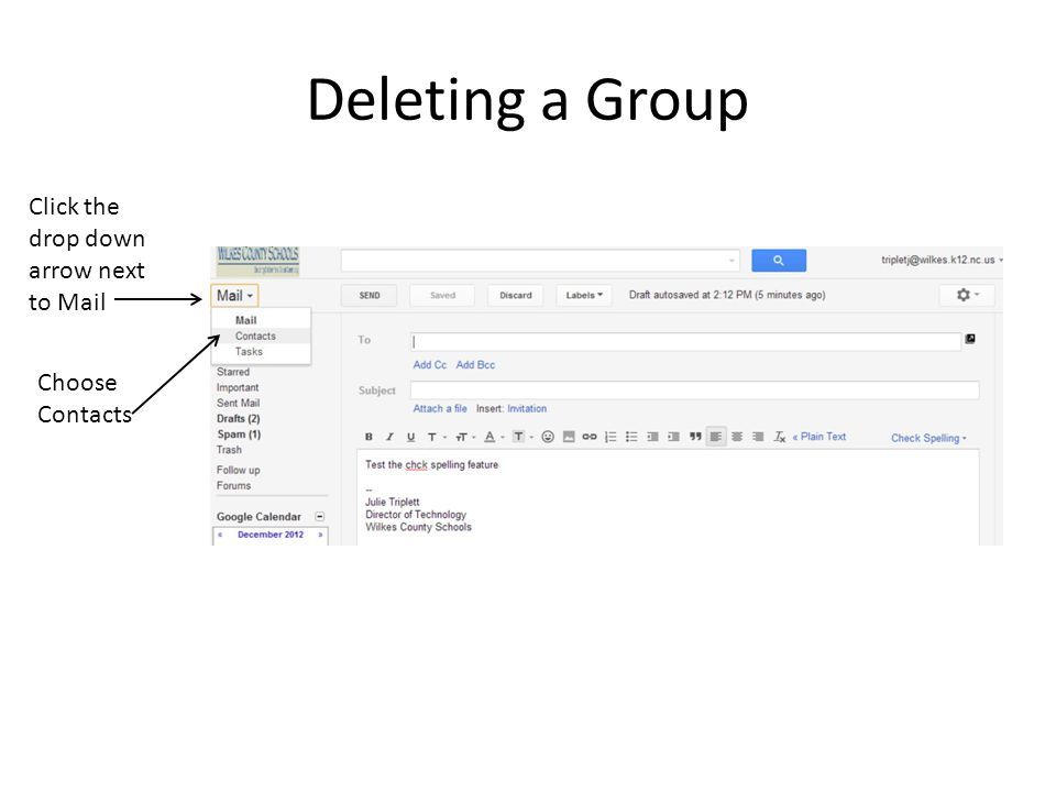 Deleting a Group Click the drop down arrow next to Mail
