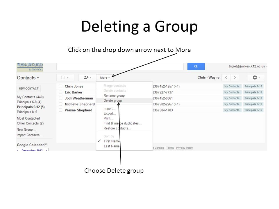 Deleting a Group Click on the drop down arrow next to More
