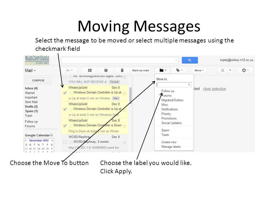 Moving Messages Select the message to be moved or select multiple messages using the checkmark field.