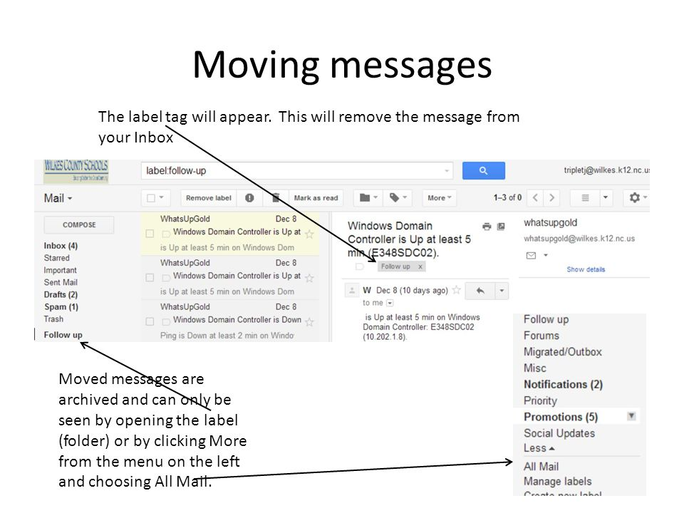 Moving messages The label tag will appear. This will remove the message from your Inbox.