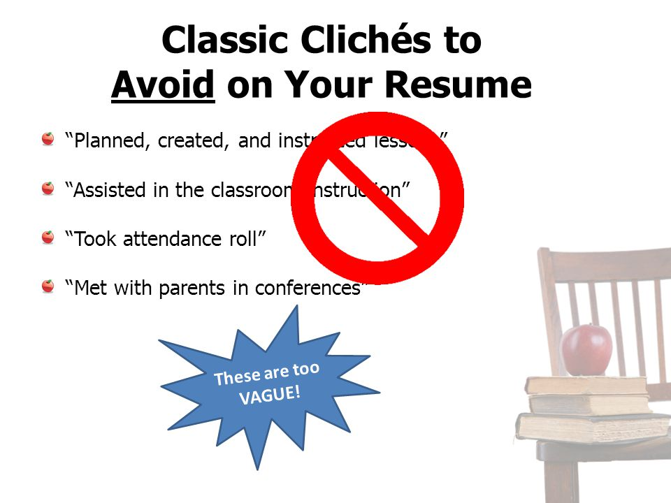 Classic Clichés to Avoid on Your Resume