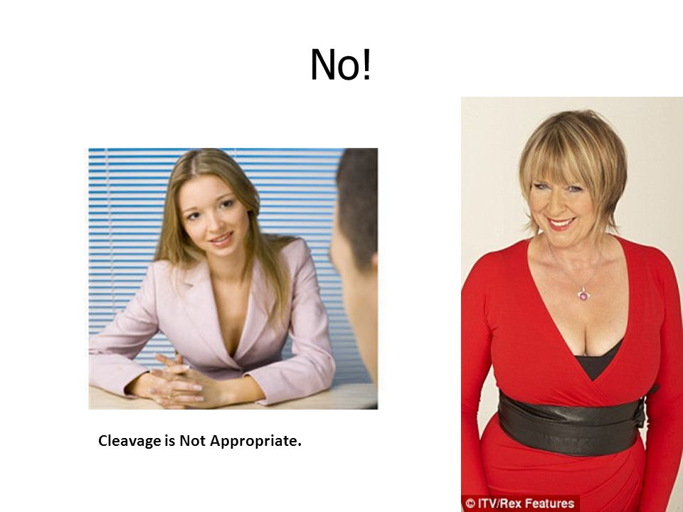 No! Cleavage is Not Appropriate.