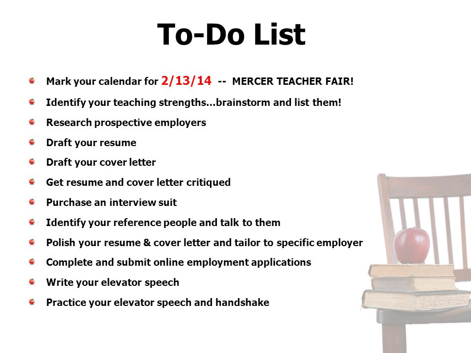To-Do List Mark your calendar for 2/13/14 -- MERCER TEACHER FAIR!