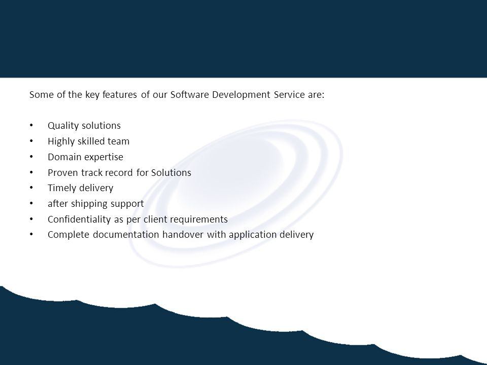 Some of the key features of our Software Development Service are: