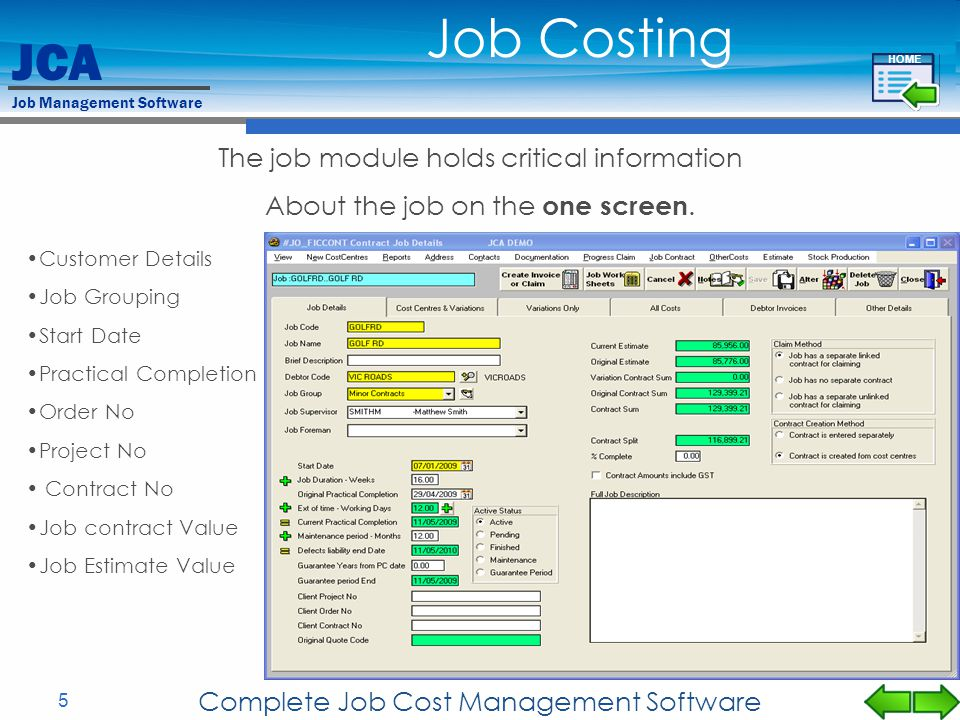 Job Costing The job module holds critical information