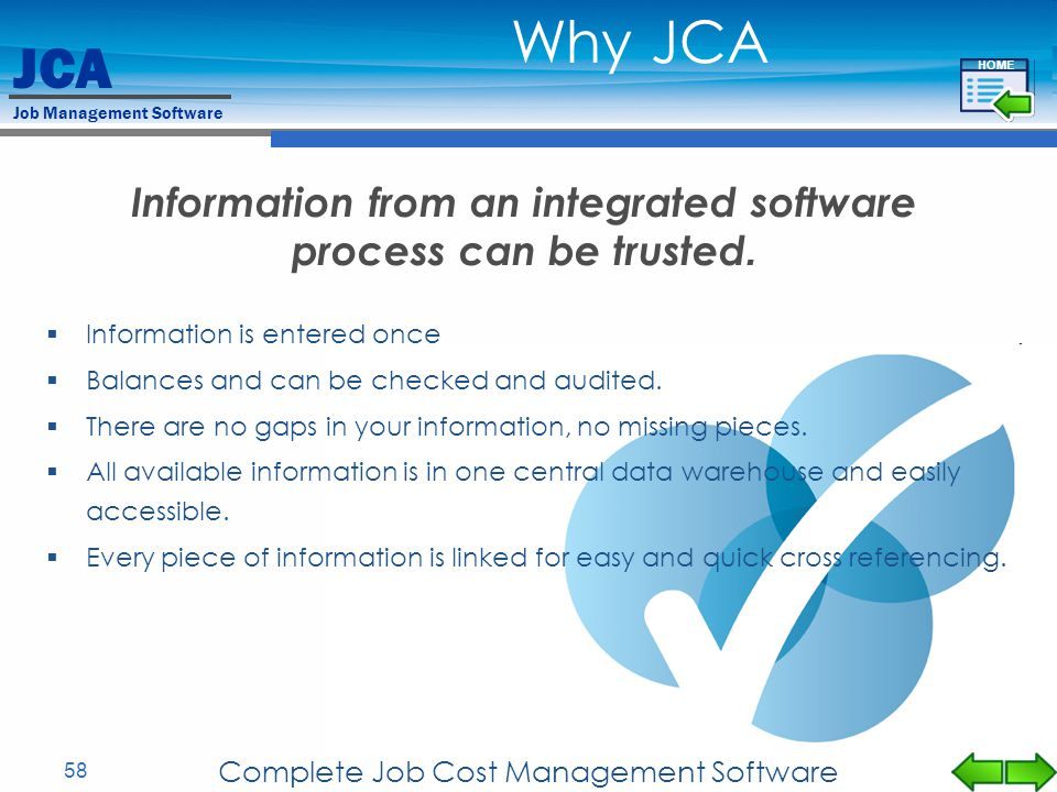 Information from an integrated software process can be trusted.