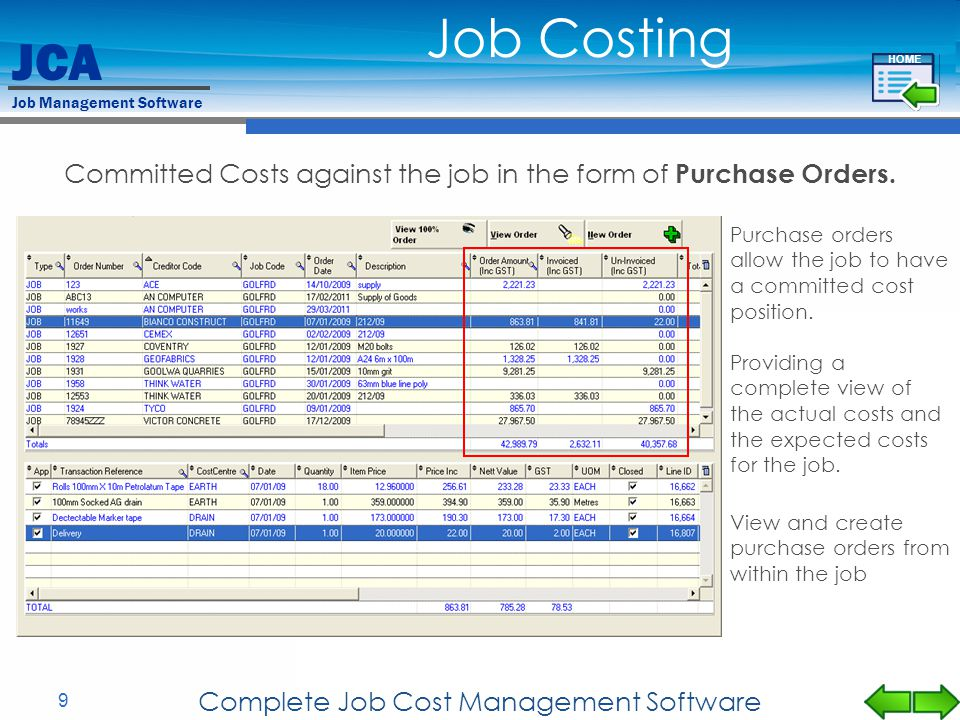 Job Costing HOME. Committed Costs against the job in the form of Purchase Orders. Purchase orders allow the job to have a committed cost position.