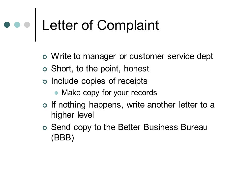 Letter of Complaint Write to manager or customer service dept
