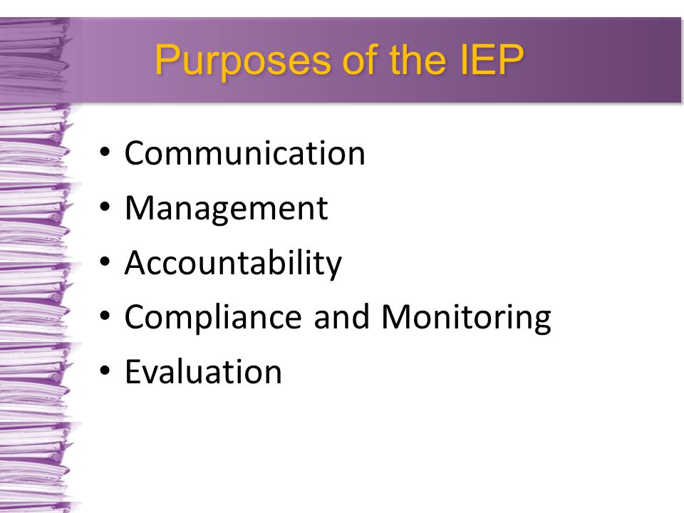 Purposes of the IEP Communication Management Accountability