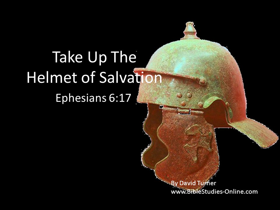 Take Up The Helmet of Salvation