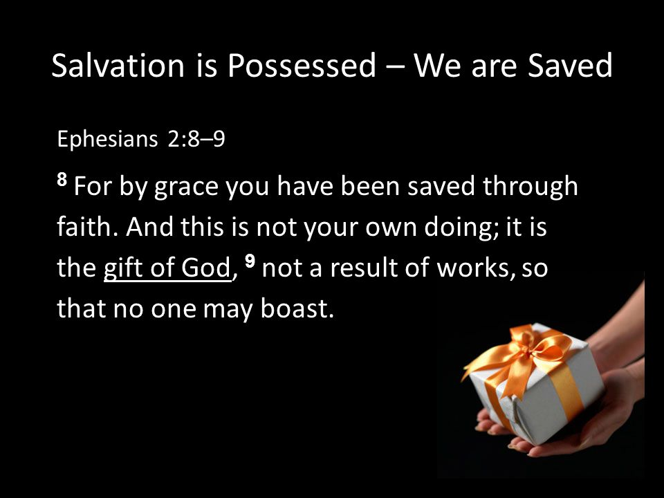 Salvation is Possessed – We are Saved
