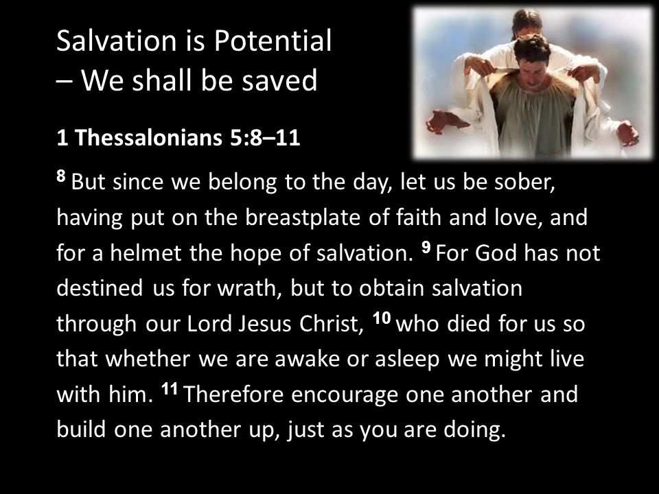 Salvation is Potential – We shall be saved