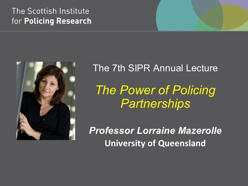 Professor Lorraine Mazerolle University of Queensland