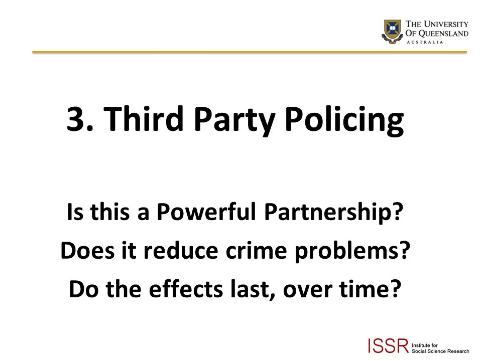 3. Third Party Policing Is this a Powerful Partnership