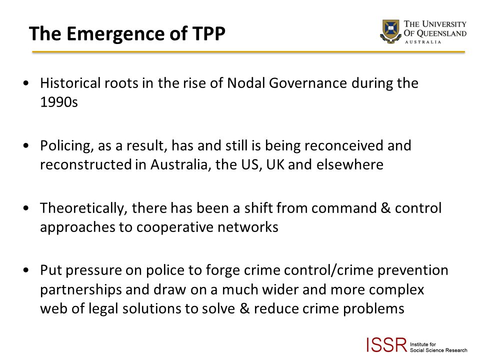 The Emergence of TPP Historical roots in the rise of Nodal Governance during the 1990s.